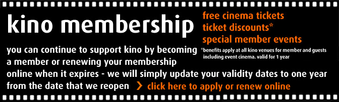 Are you a kino regular? Why not become a member!
